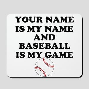 Custom Baseball Is My Game Mousepad