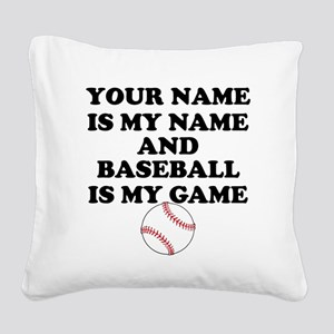 Custom Baseball Is My Game Square Canvas Pillow
