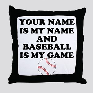 Custom Baseball Is My Game Throw Pillow