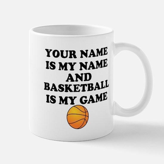 Custom Basketball Is My Game Mug