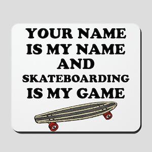 Custom Skateboarding Is My Game Mousepad