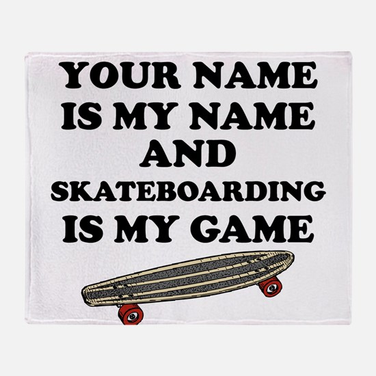 Custom Skateboarding Is My Game Throw Blanket