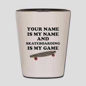 Custom Skateboarding Is My Game Shot Glass