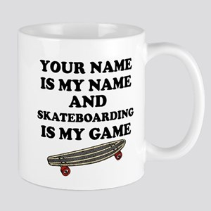 Custom Skateboarding Is My Game Mug