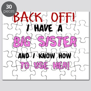 BACK OFF I HAVE A BIG SISTER AND I KNOW HOW TO US