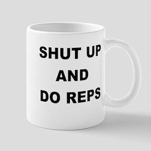 SHUT UP AND DO REPS Mug