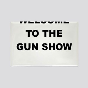 WELCOME TO THE GUN SHOW Rectangle Magnet