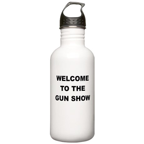 WELCOME TO THE GUN SHOW Water Bottle