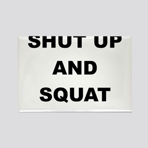 SHUT UP AND SQUAT Rectangle Magnet
