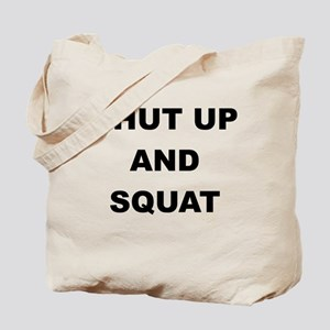 SHUT UP AND SQUAT Tote Bag