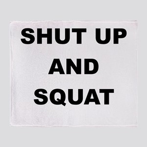 SHUT UP AND SQUAT Throw Blanket