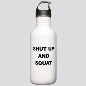 SHUT UP AND SQUAT Water Bottle