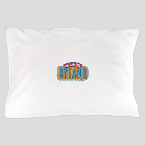The Amazing Ryland Pillow Case