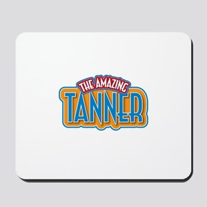 The Amazing Tanner Mousepad