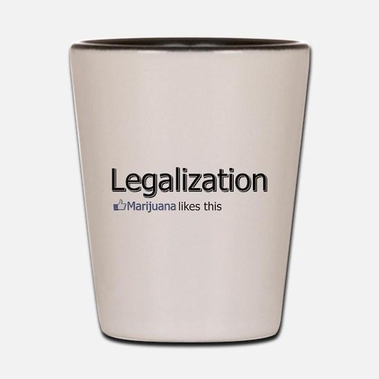 Legalization. Marijuana likes this Shot Glass