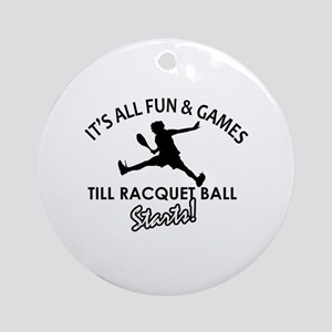 Racquetball enthusiast designs Ornament (Round)