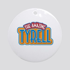 The Amazing Tyrell Ornament (Round)