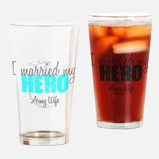 Army Wife I married my Hero Drinking Glass