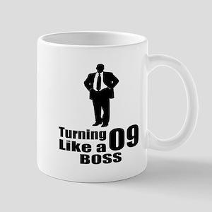 Turning 09 Like A Boss Birthday 11 oz Ceramic Mug