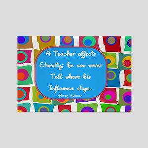 A teacher affect eternity Rectangle Magnet