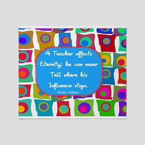 A teacher affect eternity Throw Blanket