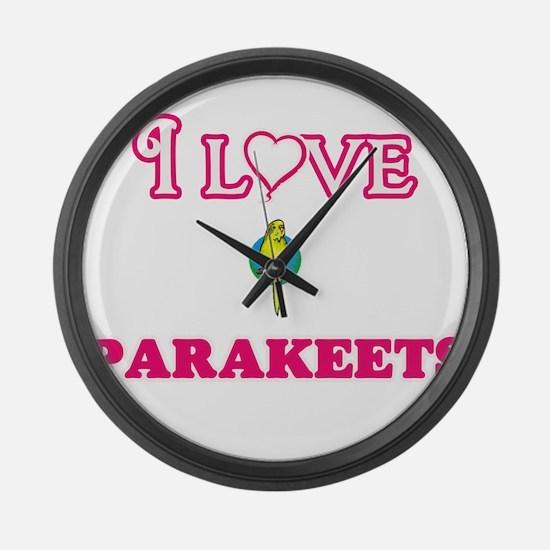 I Love Parakeets Large Wall Clock