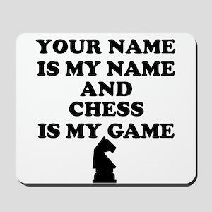 Custom Chess Is My Game Mousepad