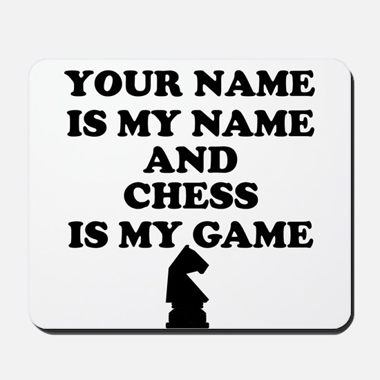 Custom Chess Is My Game Mousepad