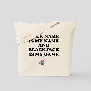 Custom Blackjack Is My Game Tote Bag