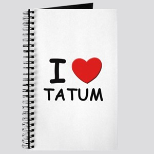 I love Tatum Journal