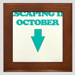 ESCAPING IN OCTOBER Framed Tile