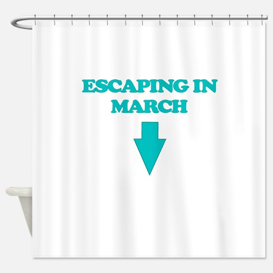 ESCAPING IN MARCH Shower Curtain