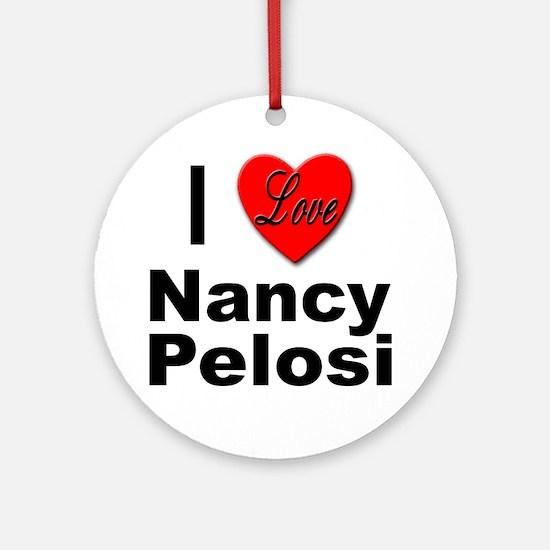 I Love Nancy Pelosi Ornament (Round)