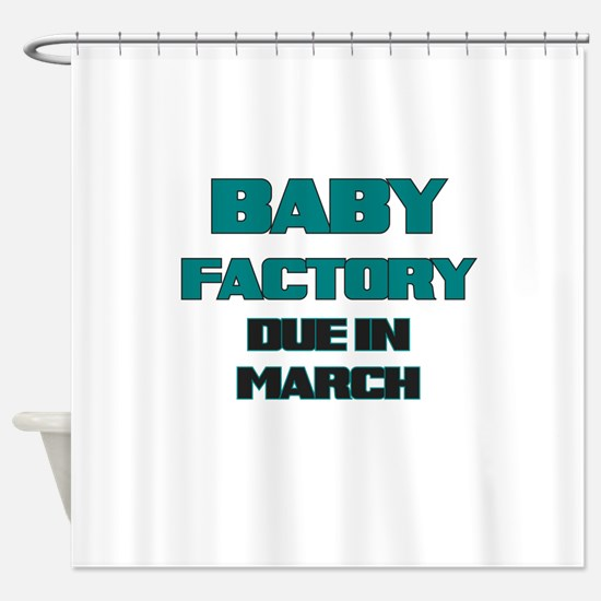 BABY FACTORY DUE IN MARCH TEAL FUNNY MATERNITY Sho