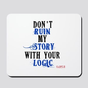 Don't Ruin My Story Quote (v3) Mousepad