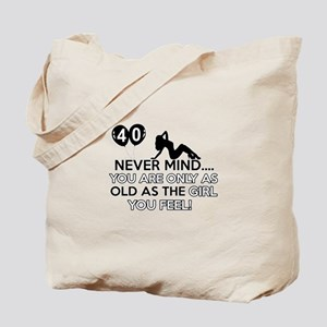 Funny 40 year old designs Tote Bag