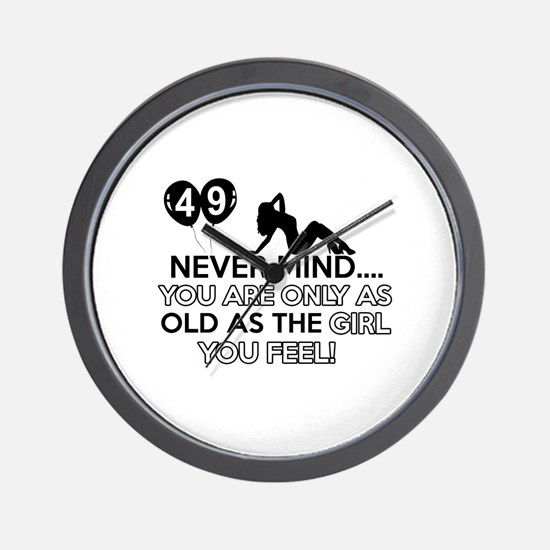Funny 49 year old designs Wall Clock