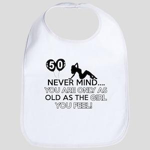 Funny 50 year old designs Bib