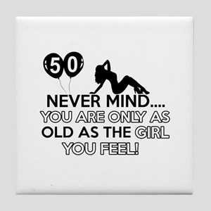 Funny 50 year old designs Tile Coaster