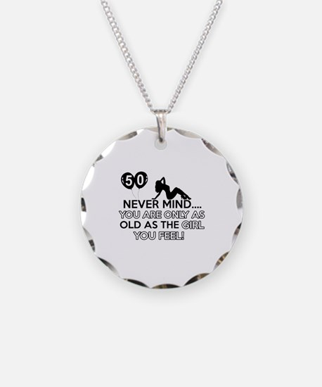 Funny 50 year old designs Necklace