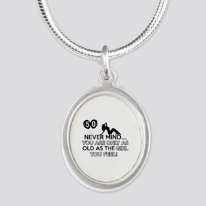 Funny 50 year old designs Silver Oval Necklace