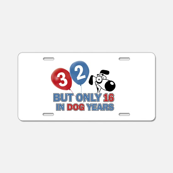 32 year old birthday design Aluminum License Plate