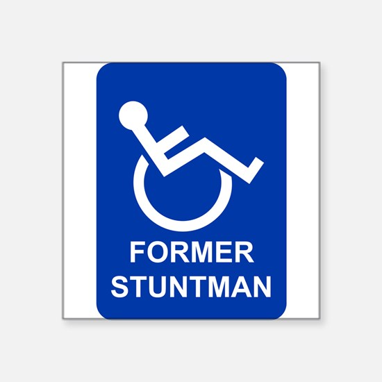 "Former Stuntman Square Sticker 3"" x 3"""