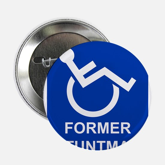 "Former Stuntman 2.25"" Button"