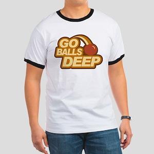 Go Balls Deep T-Shirt