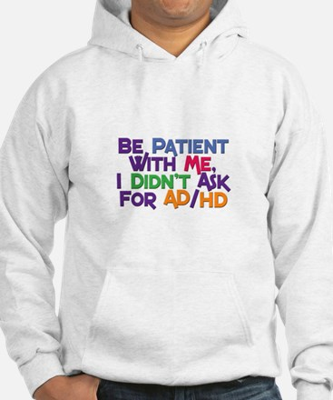 Be Patient With Me Hoodie