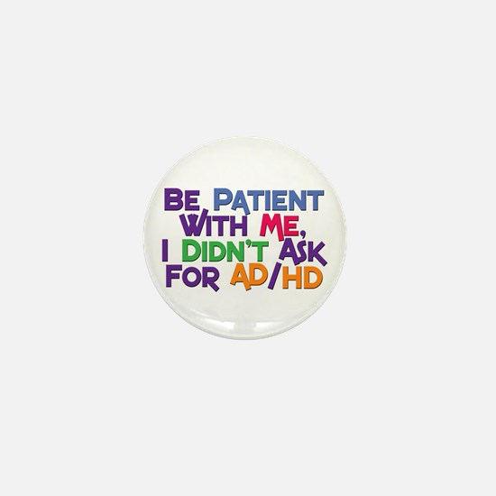 Be Patient With Me Mini Button