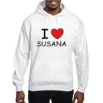 I love Susana Hooded Sweatshirt