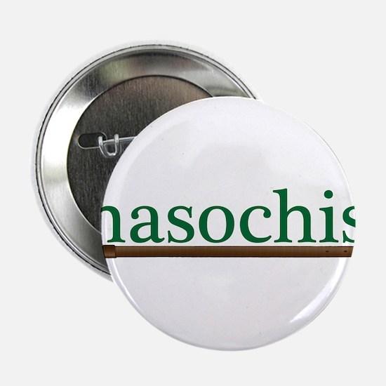 "Masochist 2.25"" Button"