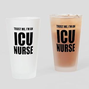 Trust Me, Im An ICU Nurse Drinking Glass